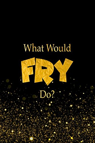Download What Would Fry Do?: Designer Notebook For Fans Of Futurama pdf epub