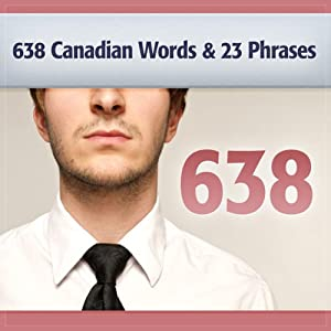 638 Canadian Words & 23 Phrases to Sound Smarter Hörbuch