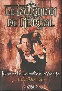 Le Talisman de Nergal, tome 3 : Le secret de la vierge par Gagnon