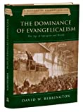 img - for The Dominance of Evangelicalism: The Age of Spurgeon and Moody (History of Evangelicalism) book / textbook / text book