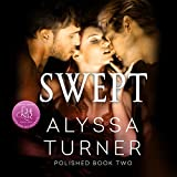 Swept: MMF Menage Romance: Polished, Book 2