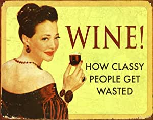 Wine How Classy People Get Wasted Drinking Distressed Retro Vintage Tin Sign