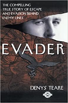 Evader: The CompellingTrue Story of Escape and Evasion Behind Enemy Lines by Denys Teare (2003-08-27)