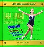 Tara Lipinski: Superstar Ice-Skater (Great Record Breakers in Sports)