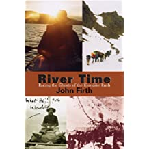 River Time: Racing the Ghosts of the Klondike Rush