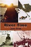 River Time, John Firth, 1896300669