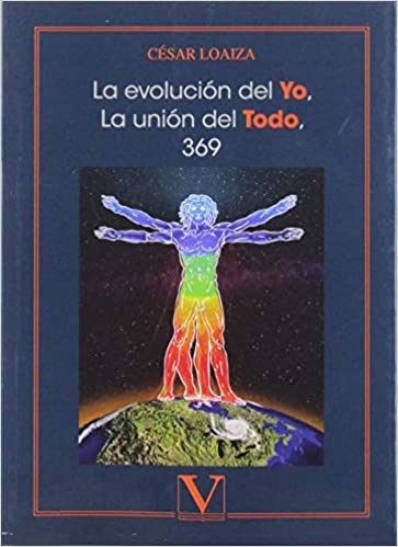 La evolución del Yo, la unión del Todo, 369: 1 Ensayo ...