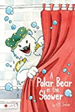 A Polar Bear in the Shower, K. a. Jordan, 1602475598