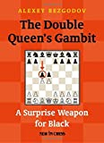 The Double Queen's Gambit: A Surprise Weapon For Black-Alexey Bezgodov