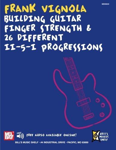 Building Finger Strength and 26 Different ii-V-I Progressions: For Guitar (Bill's Music Shelf)
