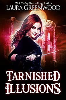 Tarnished Illusions - Ashryn Barker Trilogy 3 Laura Greenwood