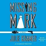 Missing Mark | Julie Kramer