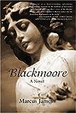 Blackmoore, Marcus James, 0595404774