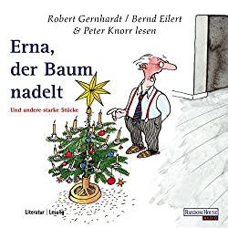 Erna, der Baum nadelt. Ein botanisches Drama am heiligen Abend