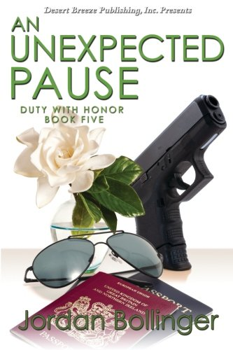 An Unexpected Pause (Duty With Honor) (Volume 5)