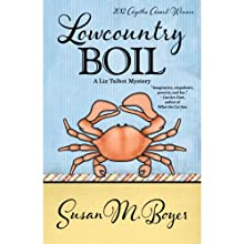 Lowcountry Boil: A Liz Talbot Mystery Audiobook by Susan M. Boyer Narrated by Loretta Rawlins