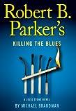 Robert B. Parker's Killing the Blues, Michael Brandman, 1594135622