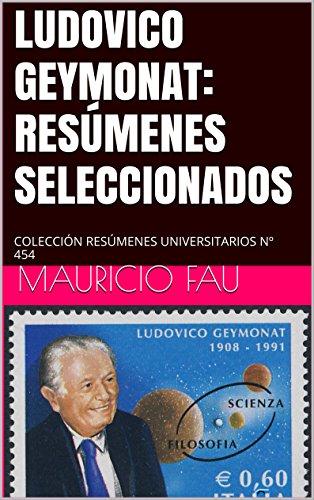 LUDOVICO GEYMONAT: RESÚMENES SELECCIONADOS: COLECCIÓN RESÚMENES UNIVERSITARIOS Nº 454 (Spanish Edition)