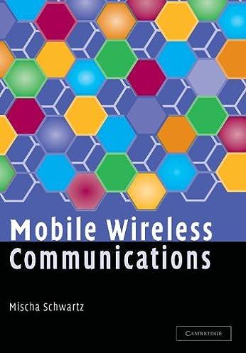 mobile wireless communications mischa schwartz ebook amazon com rh amazon com Wireless Network Wireless Communication Graphic