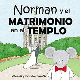 Norman y el Matrimonio en el Templo (Spanish Edition)