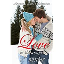 Love In The Whisper Of Winter: A Sweet Romance