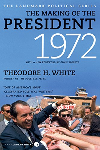 The Making Of The President 1972 by Theodore H. White