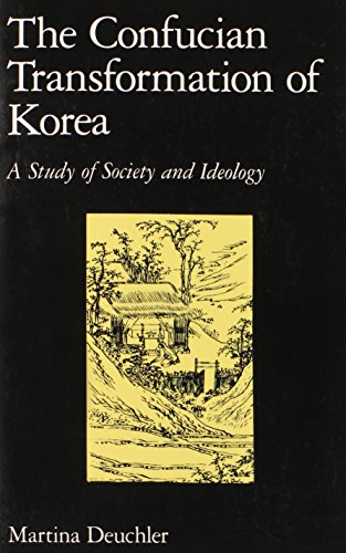 The Confucian Transformation of Korea: A Study of Society and Ideology (Harvard-Yenching Institute Monograph Series)