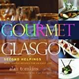 img - for Gourmet Glasgow: Second Helpings: More Simple Recipes for an Easy Life (Vol. 2) by Tomkins, Alan (2007) Paperback book / textbook / text book