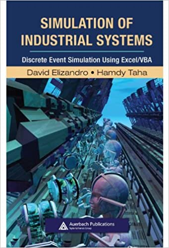 Simulation of industrial systems discrete event simulation using simulation of industrial systems discrete event simulation using excelvba resource management david elizandro hamdy taha ebook amazon fandeluxe Image collections