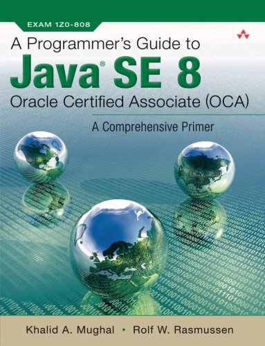 A Programmer's Guide to Java SE 8 Oracle Certified Associate (OCA) by Addison-Wesley Professional