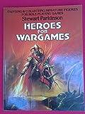 Heroes for Wargames, Stewart Parkinson, 1850280274