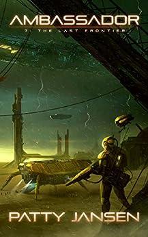 Ambassador 7: The Last Frontier by [Jansen, Patty]