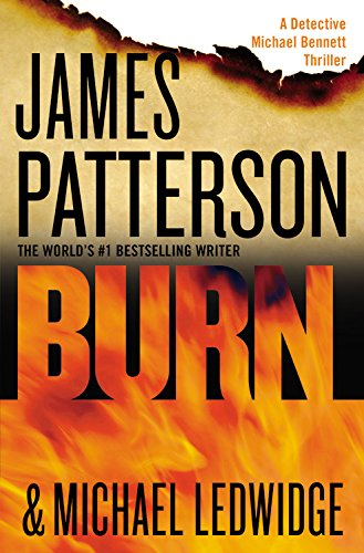 Burn by James Patterson and Michael Ledwidge