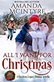 All I Want for Christmas: A Kinnison Legacy Holiday novella