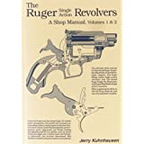 The Ruger Single Action Revolvers: A Shop Manual, Volumes 1 & 2 (Volumes 1 & 2)