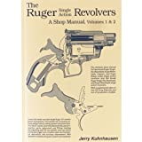 The Ruger Single Action Revolvers: A Shop