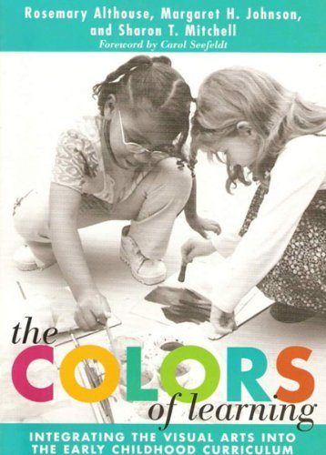 Download The Colors of Learning: Integrating the Visual Arts Into the Early Childhood Curriculum (Early Childhood Education Series) Pdf