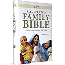 ESV Illustrated Family Bible: 270 Selections from: 270 Selections from the Holy Bible