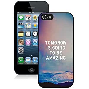 NEW Unique Custom Designed iPhone 5S Phone Case With Tomorrow Is Going To Be Amazing_Black Phone Case