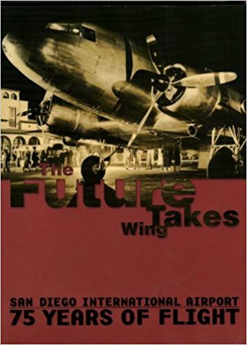 Download The Future Takes Wing: San Diego International Airport 75 Years of Flight ebook