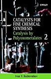 img - for Catalysts for Fine Chemical Synthesis, Catalysis by Polyoxometalates (Catalysts For Fine Chemicals Synthesis) (Volume 2) book / textbook / text book