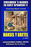 img - for Children s Books In Easy Spanish 11: Hansel y Gretel  y m s! (Intermediate Level (Spanish Readers For Kids Of All Ages!) (Volume 11) (Spanish Edition) book / textbook / text book