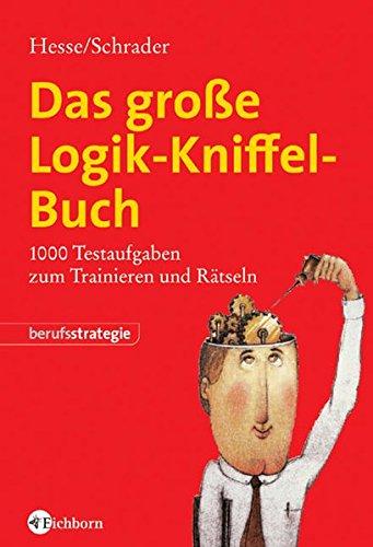 Das große Logik-Kniffel-Buch: 1000 Testaufgaben zum Trainieren und Rätseln Mit ausführlichen Lösungsstrategien