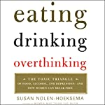 Eating, Drinking, Overthinking: The Toxic Triangle of Food, Alcohol, and Depression | Susan Nolen-Hoeksema