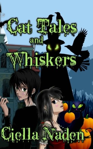 Cat Tales and Whiskers: A Young Adult Paranormal Christian Novelette (Halloween Cat Whiskers)