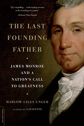 The Last Founding Father: James Monroe and a Nation's Call