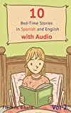 10 Bed-Time Stories in Spanish and English with audio. Spanish for Children: Spanish for Kids – Learn Spanish with Parallel English Text