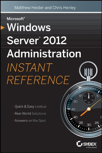 Microsoft Windows Server 2012 Administration Instant Reference Doc