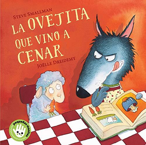 La ovejita que vino a cenar (libro de cartón) (Cuentos infantiles) por Steve Smallman