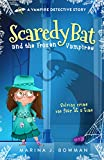 Scaredy Bat and the Frozen Vampires: An Illustrated Mystery Chapter Book for Kids 8-12 (Scaredy Bat: A Vampire Detective Series 1)